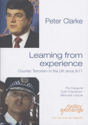 Learning from Experience: Counter Terrorism in the UK Since 9/11 (Paperback)