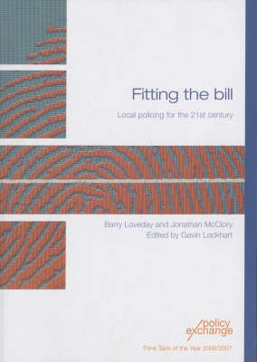 Fitting the Bill: Local Policing for the 21st Century (Paperback)