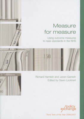 Measure for Measure: Using Outcome Measures to Raise Standards in the NHS (Paperback)