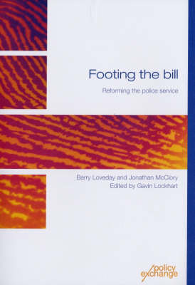 Footing the Bill: Reforming the Police Service (Paperback)