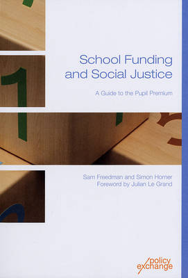 School Funding and Social Justice: A Guide to the Pupil Premium (Paperback)
