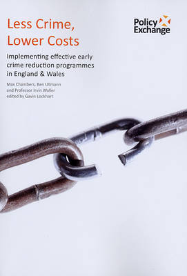 Less Crime, Lower Costs: Implementing Effective Early Crime Reduction Programmes in England and Wales (Paperback)