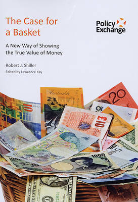 The Case for a Basket: A New Way of Showing the True Value of Money (Paperback)