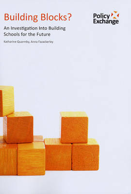 Building Blocks?: An Investigation into Building Schools for the Future (Paperback)