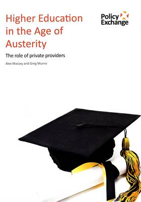 Higher Education in the Age of Austerity: The Role of Private Providers (Paperback)
