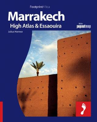 Marrakech, High Atlas & Essaouira Footprint Full-Colour Guide - Footprint Full-Colour Guide (Paperback)