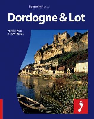 Dordogne & Lot Footprint Full-Colour Guide - Footprint Full-Colour Guide (Paperback)