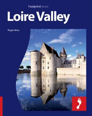 Loire Valley Footprint Full-Colour Guide - Footprint Full-Colour Guide (Paperback)