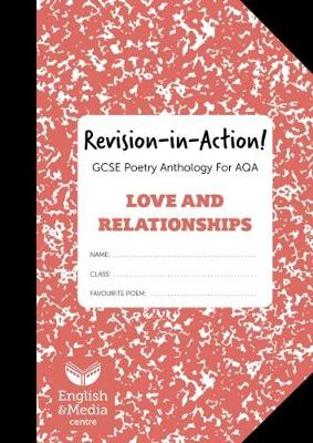 Revision-in-Action - Love and Relationships: For AQA Literature GCSE Poetry Anthology (Book)