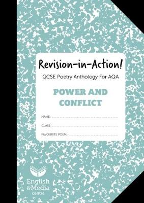 Revision-in-Action - Power & Conflict: For AQA English Literature Poetry Anthology (Book)