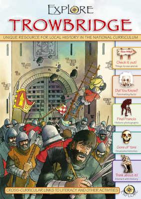 Explore Trowbridge - Explore Your Town (Paperback)