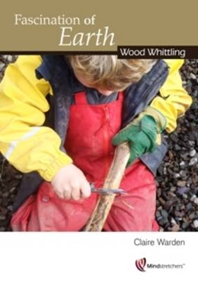 Fascination of Earth: Wood Whittling - Wood Whittling 2 (Paperback)
