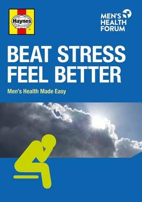 Beat Stress, Feel Better (Paperback)