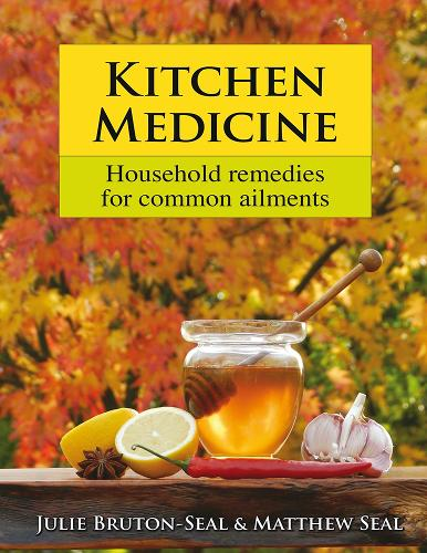 Kitchen Medicine: Household Remedies for Common Ailments and Domestic Emergencies (Hardback)