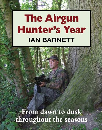 The Airgun Hunter's Year: From Dawn to Dusk Throughout the Seasons (Hardback)