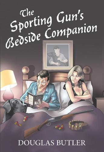 The Sporting Gun's Bedside Companion (Hardback)