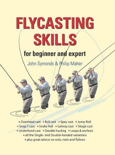 Flycasting Skills: for Beginner and Expert (Hardback)