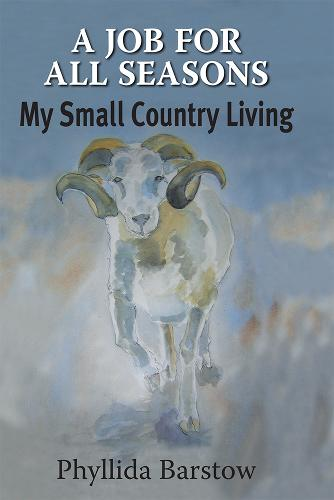 A Job for All Seasons: My Small Country Living (Hardback)