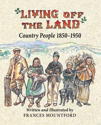 Living Off the Land: Country People, 1850-1950 (Hardback)