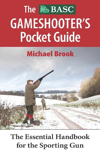 The BASC Gameshooter's Pocket Guide: Essential Handbook for the Sporting Gun (Paperback)