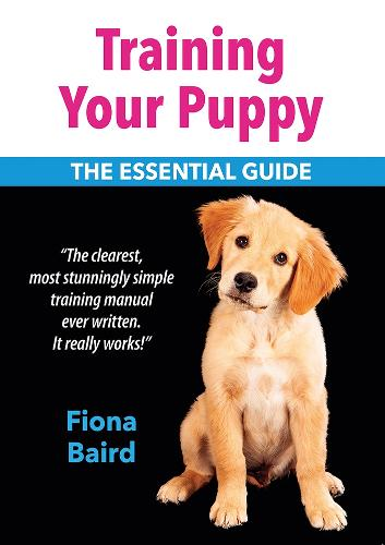 Training Your Puppy: The Essential Guide (Paperback)