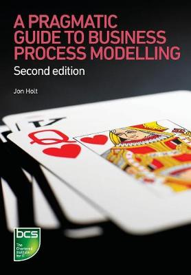 A Pragmatic Guide to Business Process Modelling (Paperback)