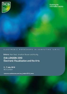 EVA London 2010: Electronic Visualisation and the Arts - eWiC (Paperback)