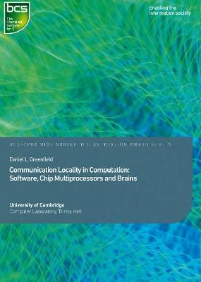Communication Locality in Computation: Software, Chip Multiprocessors and Brains - Distinguished Dissertation (Paperback)