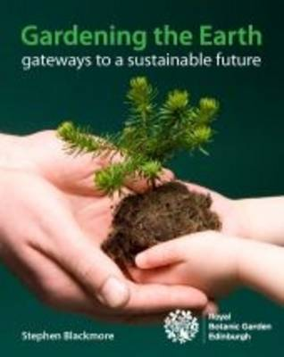 Gardening the Earth: Gateways to a Sustainable Future (Paperback)