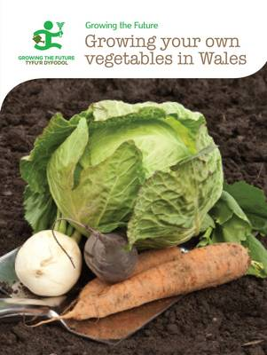 Growing Your Own Vegetables in Wales (Paperback)