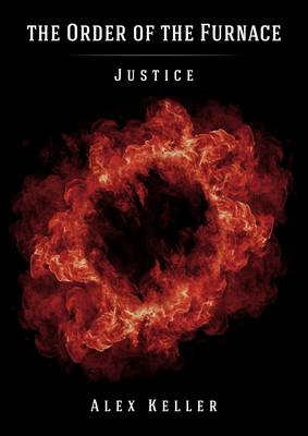 Order of the Furnace: Justice - The Order of the Furnace (Paperback)
