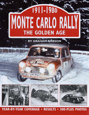 Monte Carlo Rally: The Golden Age, 1911-1980 (Hardback)