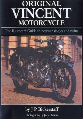 Original Vincent Motorcycle: The Restorer's Guide to Postwar Singles and Twins (Hardback)