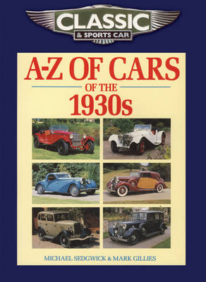 Classic and Sports Car Magazine A-Z of Cars of the 1930s (Paperback)