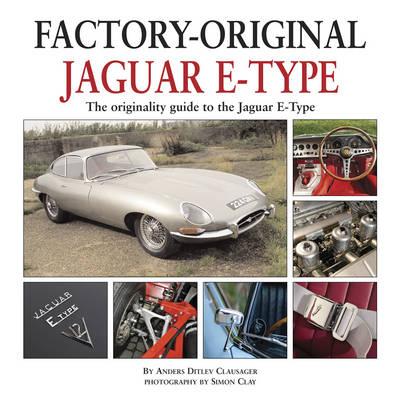 Factory Original Jaguar E-Type: the Originality Guide to the Jaguar E-Type (Hardback)