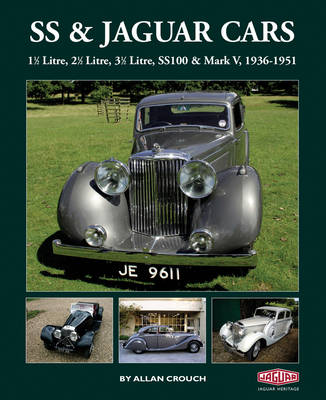 SS & Jaguar Cars: 11/2 Litre, 21/2 Litre, 31/2 Litre, SS100 & Mark V, 1936-1951 (Hardback)
