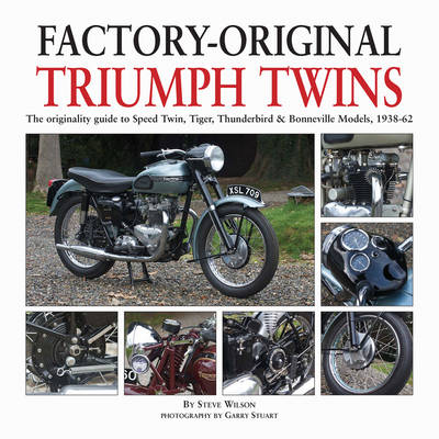Factory-original Triumph Twins: Speed Twin, Tiger, Thunderbird & Bonneville Models 1938-62 (Hardback)