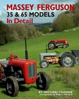 Massey-Ferguson 35 & 65 Models in Detail (Hardback)