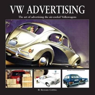 VW Advertising: The Art of Advertising the Air-Cooled Volkswagen (Hardback)