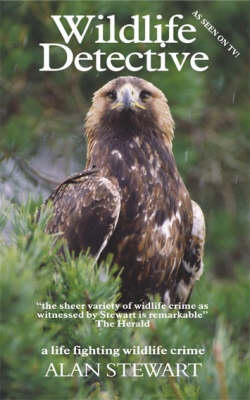 Wildlife Detective: A Life Fighting Wildlife Crime (Paperback)