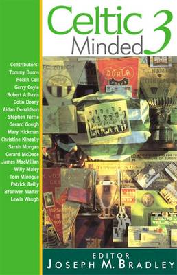 Celtic Minded 3: Essays on Celtic Football Culture and Identity (Paperback)
