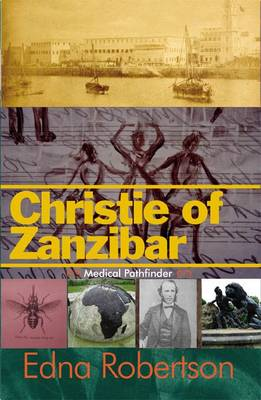 Christie of Zanzibar: Medical Pathfinder (Paperback)