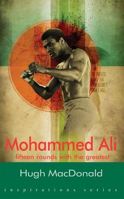 Mohammad Ali: Fifteen Rounds with the Greatest - Inspirations (Paperback)