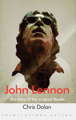 John Lennon: The Story of the Original Beatle - Inspirations (Paperback)