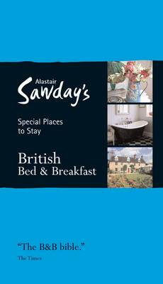 British Bed and Breakfast - Alastair Sawday's Special Places to Stay (Paperback)