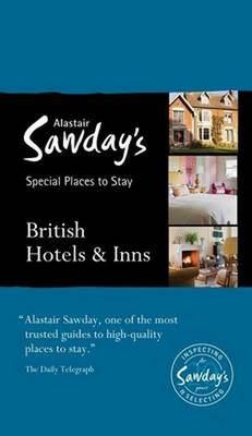 British Hotels & Inns - Alastair Sawday's Special Places to Stay (Paperback)