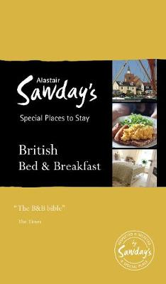 British Bed and Breakfast: Alastair Sawday's Special Places to Stay - Alastair Sawday's Special Places to Stay (Paperback)