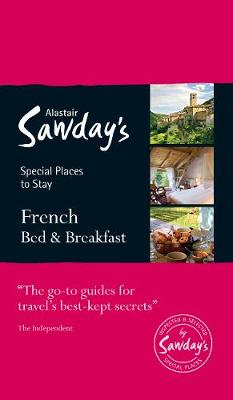 French Bed & Breakfast: Alastair Sawday's Special Places to Stay - Alastair Sawday's Special Places to Stay (Paperback)