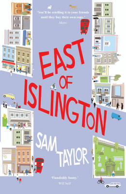 East of Islington: A Novel About Gossip, Friendship and the City (Paperback)