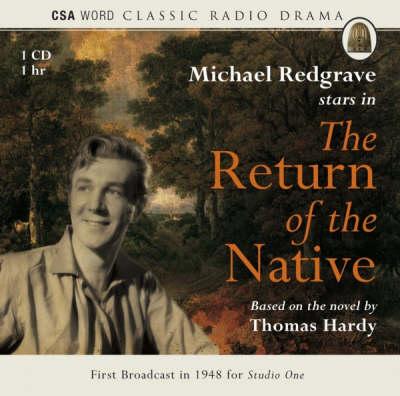 The Return of the Native - Classic Radio Drama Series (CD-Audio)
